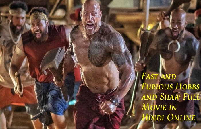Fast & Furious Hobbs and Shaw Full Movie free