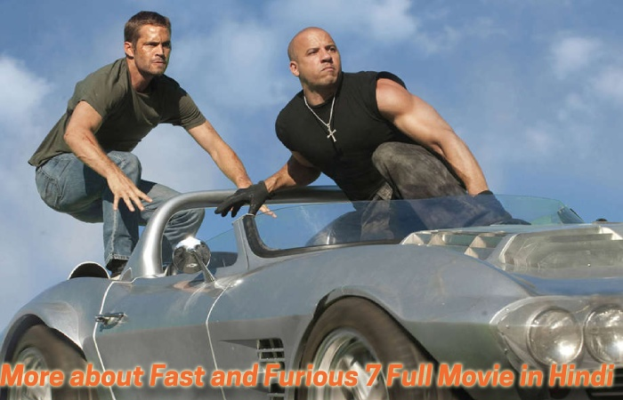 More about Fast and Furious 7 Full Movie in Hindi