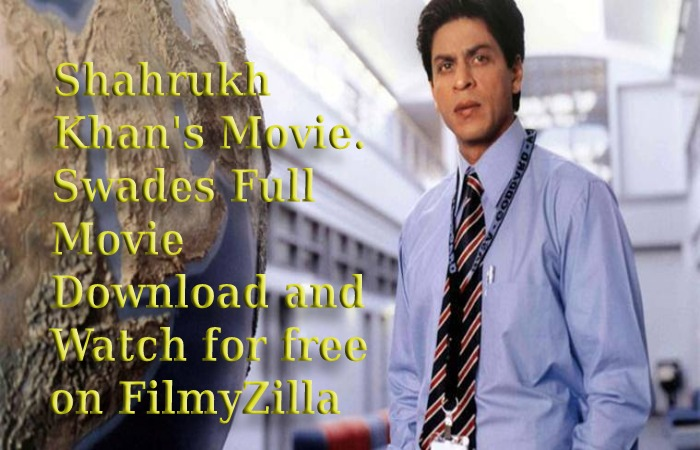 Swades full movie download (1)