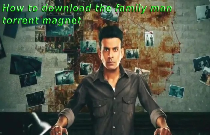 How to download the family man torrent magnet