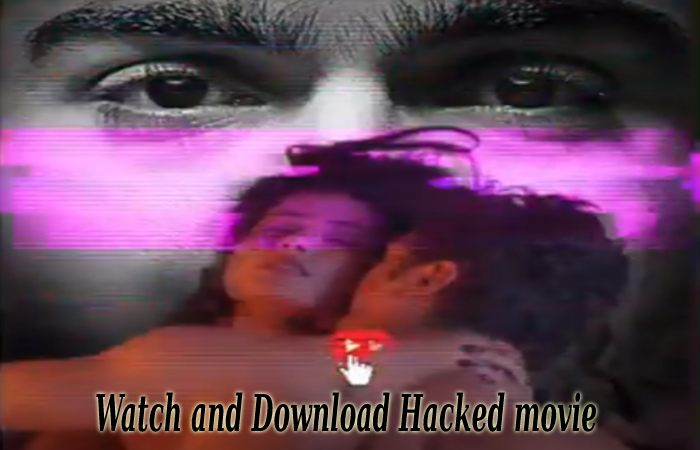 Watch and Download Hacked Movie Download Moviesflix